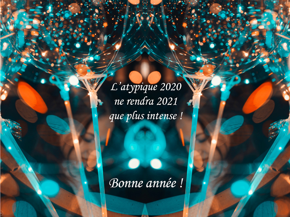 L'atypique 2021 ne rendra 2020 que plus intense !